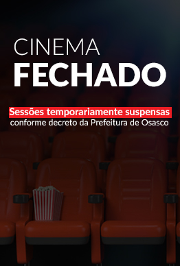 CINEMA FECHADO - Cinema Osasco Plaza
